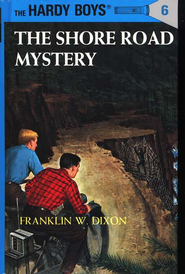 The Hardy Boys' Mysteries #6: The Shore Road Mystery   -     By: Franklin W. Dixon