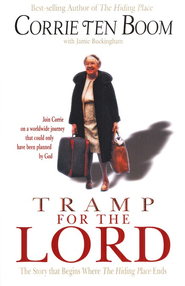 Tramp for the Lord: The Story that Begins Where The Hiding Place Ends  -     By: Corrie ten Boom