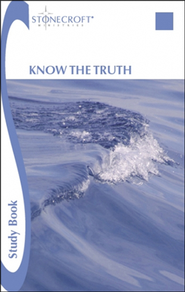 Know the Truth Study Book  -              By: Stonecroft Ministries