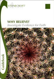 Why Believe? Investigate Evidence for Faith Guidebook  -              By: Stonecroft Ministries