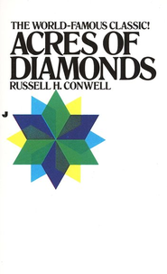 Acres of Diamonds   -     By: Russell H. Conwell