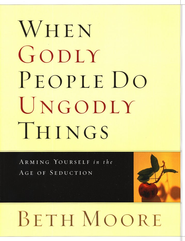 When Godly People Do Ungodly Things: Member Book   -     By: Beth Moore