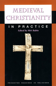 Medieval Christianity in Practice, Softcover  -              Edited By: Miri Rubin                   By: Edited by Miri Rubin