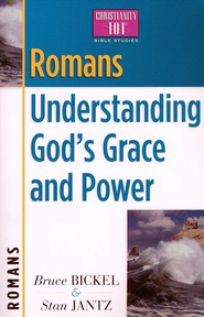 Romans: Understanding God's Grace and Power,    -              By: Bruce Bickel, Stan Jantz