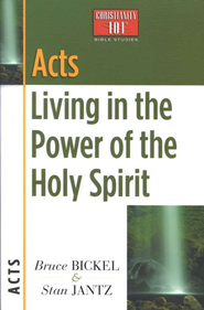 Acts: Living in the Power of the Holy Spirit,  Christianity 101 Bible Studies   -              By: Bruce Bickel, Stan Jantz