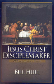 Jesus Christ, Disciplemaker--Updated Edition   -              By: Bill Hull