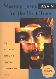 Meeting Jesus Again for the First Time: The Historical Jesus & the Heart of Contemporary Faith  -     By: Marcus J. Borg
