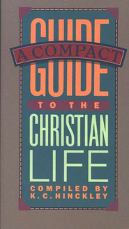 A Compact Guide to the Christian Life   -     By: K.C. Hinckley