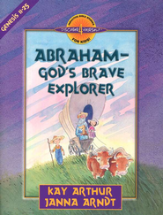 Discover 4 Yourself, Children's Bible Study Series: Abraham- God's Brave Explorer (Genesis Chapters 11-14)  -     By: Kay Arthur, Janna Arndt