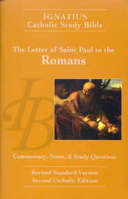 The Ignatius Catholic Study Bible: The Letter  of Paul to the Romans  -              By: Scott Hahn, Curtis Mitch