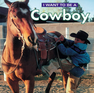 I Want to Be a Cowboy   -     By: Dan Liebman