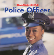 I Want to Be a Police Officer   -     By: Dan Liebman