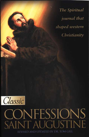 Confessions: Revised and Updated   -     By: Saint Augustine, Dr. Tom Gill