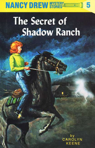 The Secret of Shadow Ranch, Nancy Drew Mystery Stories Series #5   -     By: Carolyn Keene