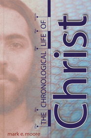 The Chronological Life of Christ   -     By: Mark E. Moore