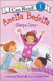 Amelia Bedelia Sleeps Over  -              By: Herman Parish                   Illustrated By: Lynne Avril