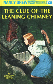 The Clue of the Leaning Chimney, Nancy Drew Mystery Stories Series #26   -     By: Carolyn Keene