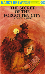 The Secret of the Forgotten City, Nancy Drew Mystery Stories Series #52   -              By: Carolyn Keene
