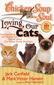 Loving Our Cats-Heartwarming and Humorous Stories About Our Feline Family Members  -              By: Jack Canfield, Mark Victor Hansen, Amy Newmark