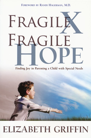 Fragile X, Fragile Hope  -     By: Elizabeth Griffin
