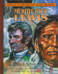 Meriwether Lewis: Journey Across America   -     By: Janet Benge, Geoff Benge