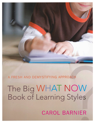 The Big What Now Book of Learning Styles   -     By: Carol Barnier
