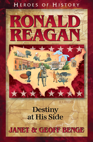 Ronald Reagan: Destiny at His Side   -     By: Janet Benge, Geoff Benge