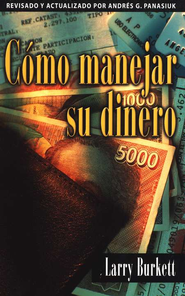 C&#243mo Manejar su Dinero  (How to Manage Your Money)  -              By: Larry Burkett