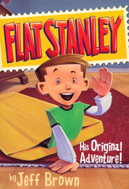 Flat Stanley: His Original Adventure!  -     By: Jeff Brown