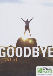 Goodbye Goliath: How Big Is Your God?   -              By: Bob Coy