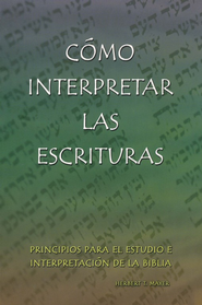 C&oacutemo Interpretar las Escrituras  (How to Interpret Scripture)  -     By: Herbert Mayer
