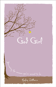 God Girl: Becoming the Woman You're Meant to Be - eBook  -     By: Hayley DiMarco
