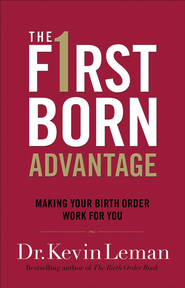 Firstborn Advantage, The: Making Your Birth Order Work for You - eBook  -     By: Dr. Kevin Leman