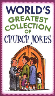 World's Greatest Collection of Church Jokes  -     By: Paul Miller