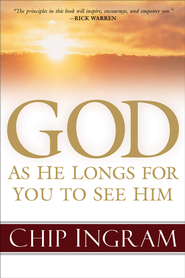 God: As He Longs for You to See Him - eBook  -     By: Chip Ingram