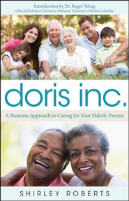 Doris Inc.: The Business of Caring For Your Elderly Parents  -     By: Shirley Roberts