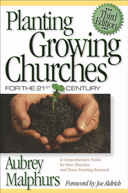 Planting Growing Churches for the 21st Century: A Comprehensive Guide for New Churches and Those Desiring Renewal - eBook  -     By: Aubrey Malphurs