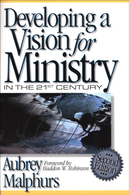 Developing a Vision for Ministry in the 21st Century - eBook  -     By: Aubrey Malphurs