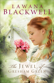 Jewel of Gresham Green, The - eBook  -     By: Lawana Blackwell