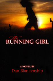 The Running Girl  -     By: Dan Blankenship