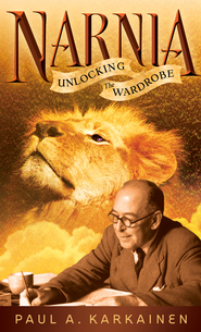 Narnia: Unlocking the Wardrobe - eBook  -     By: Paul A. Karkainen