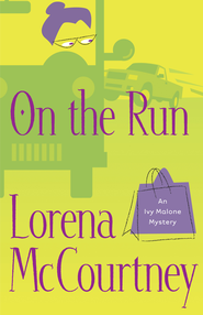 On the Run: A Novel - eBook Ivy Malone Mystery Series #3  -     By: Lorena McCourtney