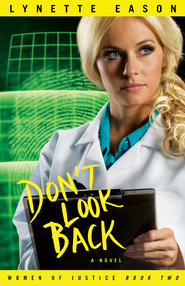 Don't Look Back: A Novel - eBook Women of Justice Series #2  -     By: Lynette Eason