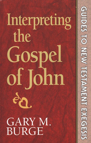 Interpreting the Gospel of John  -     By: Gary M. Burge