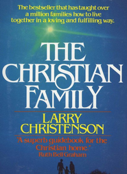 The Christian Family   -              By: Larry Christenson