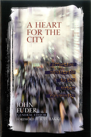 A Heart for the City: Effective Ministries to the Urban Community - eBook  -     Edited By: John Fuder     By: Edited by John Fuder