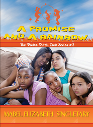 A Promise and A Rainbow - eBook  -     By: Mabel Elizabeth Singletary
