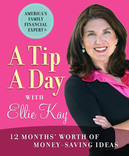 A Tip a Day with Ellie Kay: 12 Months' Worth of Money-Saving Ideas - eBook  -     By: Ellie Kay