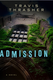 Admission - eBook  -     By: Travis Thrasher