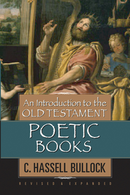 An Introduction to the Old Testament Poetic Books - eBook  -     By: C. Hassell Bullock